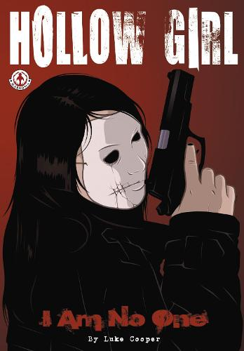 Hollow Girl: 1: I Am No One (Paperback)