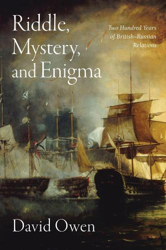 Riddle, Mystery, and Enigma: Two Hundred Years of Britain–Russia Relations