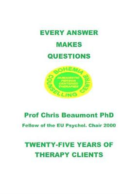 EVERY ANSWER MAKES QUESTIONS: TWENTY-FIVE YEARS OF THERAPY CLIENTS (Paperback)
