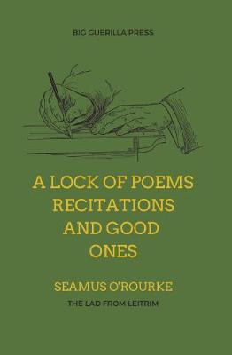 A Lock of Poems Recitations and Good Ones: The Lad from Leitrim (Paperback)