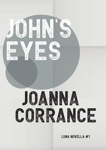 John's Eyes - Luna Novella 1 (Paperback)