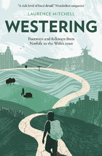 Westering: Footways and folkways from Norfolk to the Welsh coast (Paperback)
