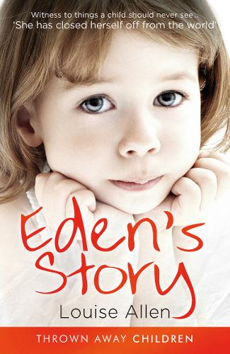 Eden's Story - Thrown Away Children (Paperback)