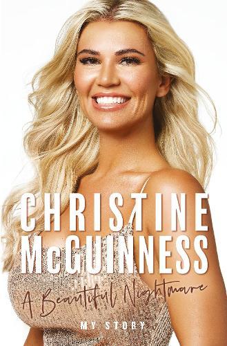 Christine McGuinness: A Beautiful Nightmare (Hardback)