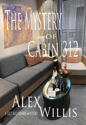The Mystery of Cabin 312 - DCI Buchanan 3 (Paperback)