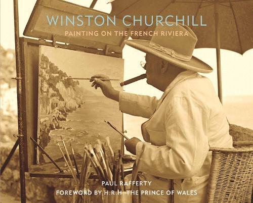 Winston Churchill: Painting on the French Riviera (Hardback)