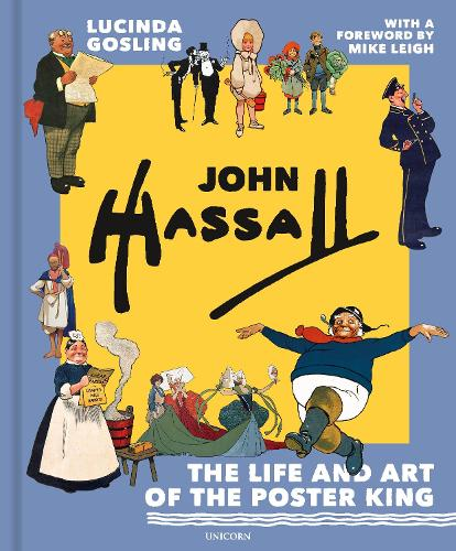 John Hassall: The Life and Art of the Poster King (Hardback)