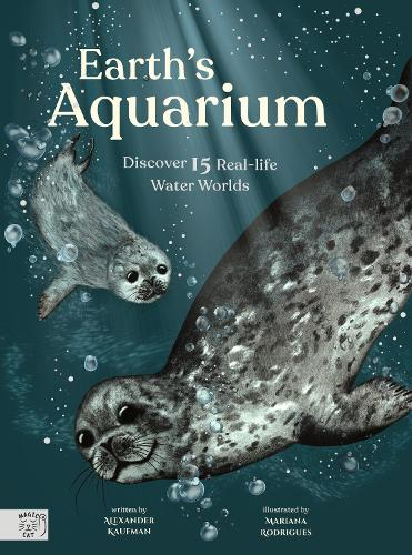 Earth's Aquarium: Discover 15 Real-life Water Worlds - Little Wordsmith (Hardback)