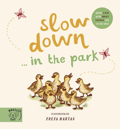 Slow Down... Discover Nature in the Park: Bring calm to Baby's world with 6 mindful nature moments (Board book)