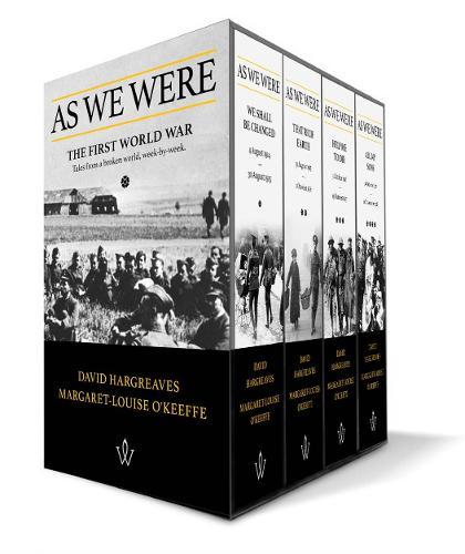 As We Were: The First World War: Tales from a broken world, week-by-week
