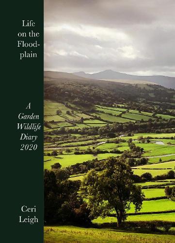 Life on the Floodplain: A Garden Wildlife Diary 2020 (Hardback)