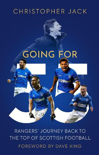 Going For 55: Rangers' Journey Back to the Top of Scottish Football (Hardback)