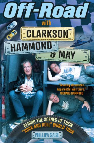 """Off-Road with Clarkson, Hammond and May: Behind The Scenes of Their """"Rock and Roll"""" World Tour (Paperback)"""