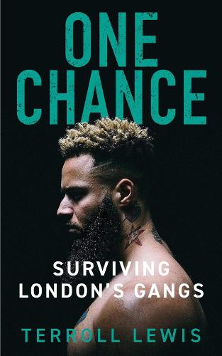 One Chance: Surviving London's Gangs (Hardback)