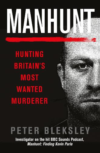 Manhunt: Hunting Britain's Most Wanted Murderer (Paperback)