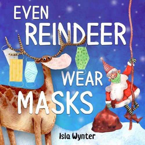 Even Reindeer Wear Masks (Paperback)