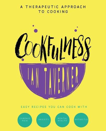 Cookfulness: A Therapeutic Approach To Cooking (Paperback)