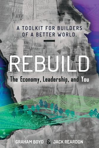 Rebuild: the Economy, Leadership, and You (Paperback)