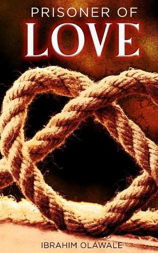 Prisoner of Love: A Poetry Chapbook (Paperback)