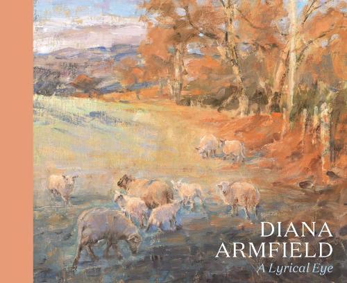Diana Armfield: A Lyrical Eye (Hardback)