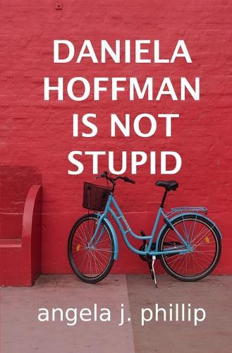 DANIELA HOFFMAN IS NOT STUPID - DANIELA HOFFMAN'S FAMILY MATTERS 1 (Paperback)