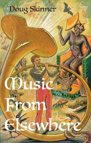 Music from Elsewhere: Haunting Tunes from the Afterlife, Alien Worlds and Occult Realms (Paperback)
