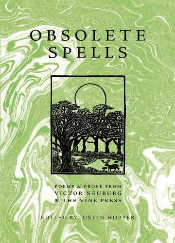 Obsolete Spells:  Poems & Prose from Victor Neuburg & the Vine Press  (Paperback)