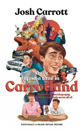 Once upon a time in Carrotland: My YouTube autobiography which I definitely wrote all of (Paperback)