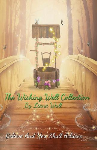The Wishing Well Collection: Believe and you shall Achieve - The Wishing Well Collection 2 (Paperback)