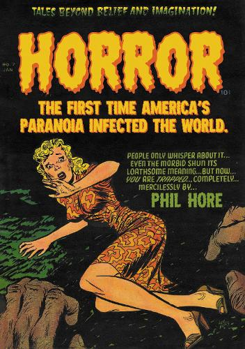 HORROR: The First Time America's Paranoia Infected the World (Paperback)