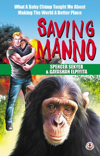 Saving Manno: What a Baby Chimp Taught Me About Making the World a Better Place (Paperback)