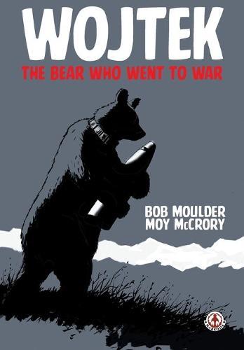 Wojtek: The Bear Who Went to War (Paperback)