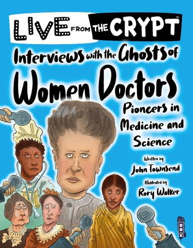 Interviews with the ghosts of women doctors - Live from the Crypt (Paperback)