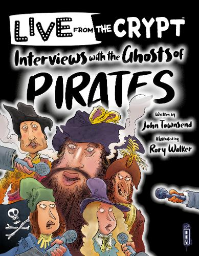 Interviews with the ghosts of pirates - Live from the Crypt (Paperback)