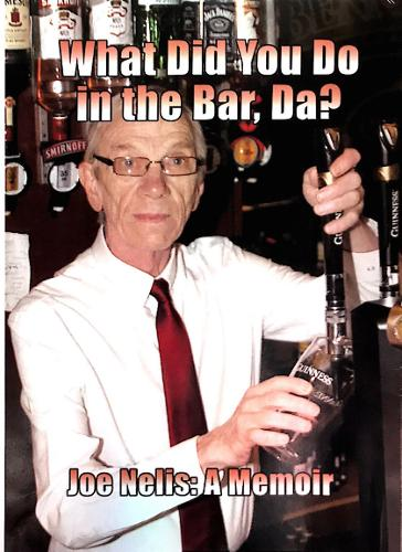 What Did You Do in the Bar, Daddy?: Joe Nelis: A Memoir (Paperback)