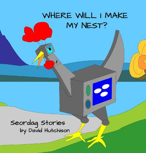 Where Will I Make My Nest - Seordag Stories 1 (Hardback)