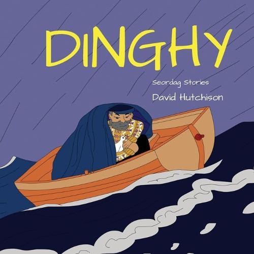 Dinghy - Seordag Stories 6 (Paperback)