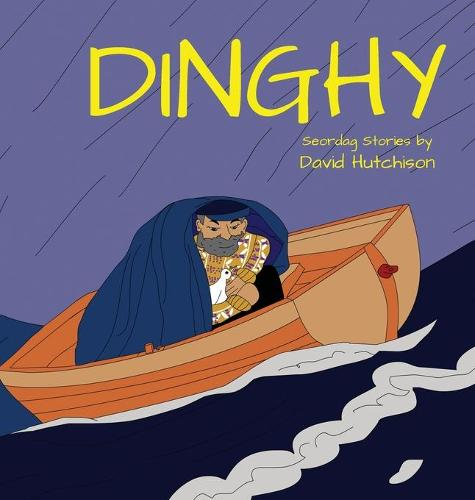 Dinghy - Seordag Stories 6 (Hardback)