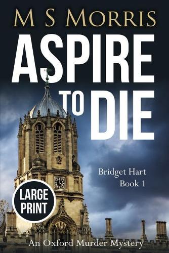 Aspire to Die (Large Print): An Oxford Murder Mystery - Bridget Hart 1 (Paperback)