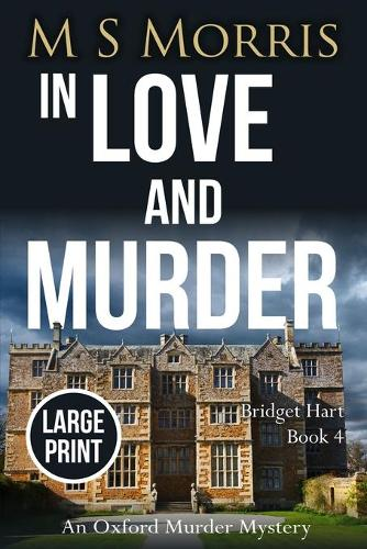 In Love And Murder (Large Print): An Oxford Murder Mystery - Bridget Hart 4 (Paperback)
