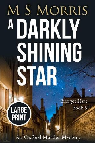 A Darkly Shining Star (Large Print): An Oxford Murder Mystery - Bridget Hart 5 (Paperback)