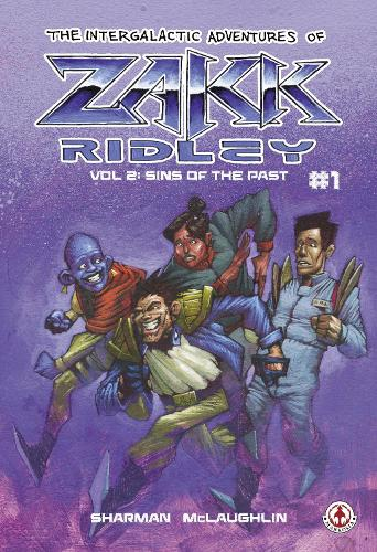 The Intergalactic Adventures Of Zakk Ridley: 2: Sins Of The Past #1 (Paperback)