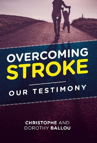 Overcoming Stroke: Our testimony (Paperback)