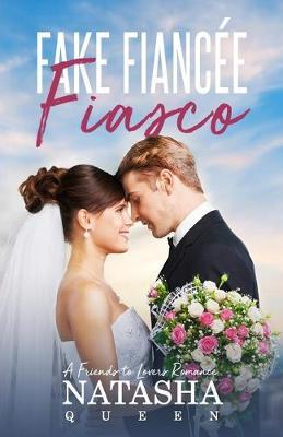 Fake Fiancee Fiasco: A Friends to Lovers Romance - Wedding 1 (Paperback)
