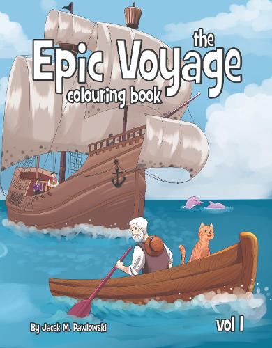 The The Epic Voyage Colouring Book: Volume 1 - The Epic Voyage 1 (Paperback)