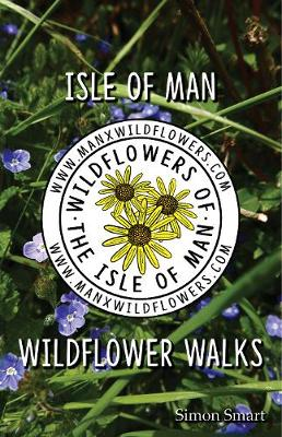 Isle of Man Wildflower Walks (Paperback)