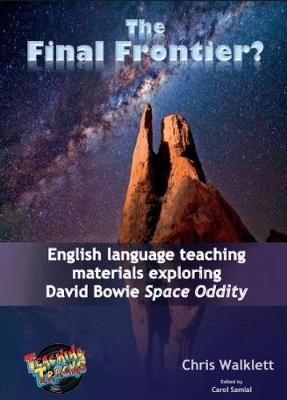 The Final Frontier? 2019: English Language Teaching Materials Exploring David Bowie Space Oddity (Paperback)