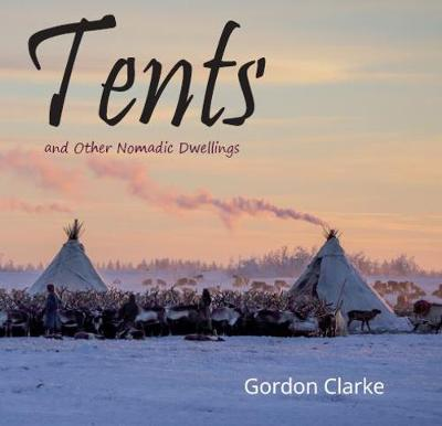 Tents and other Nomadic Dwellings (Paperback)