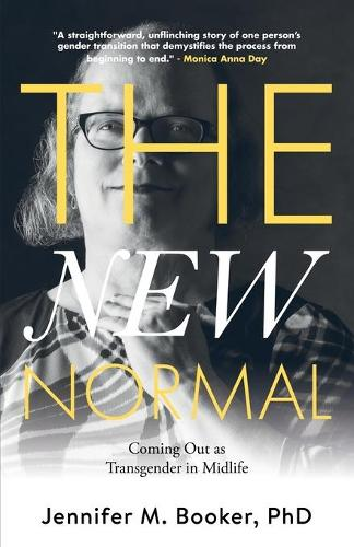 The New Normal: Coming Out as Transgender in Midlife (Paperback)