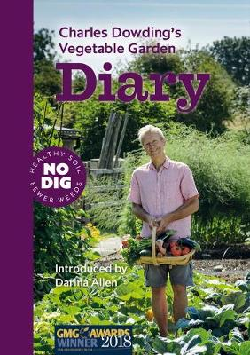 Charles Dowding's Vegetable Garden Diary: No Dig, Healthy Soil, Fewer Weeds, 3rd Edition (Spiral bound)